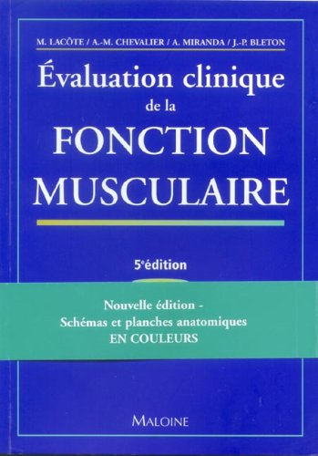 Evaluation clinique de la fontion musculaire: Alain Miranda; Anne-Marie