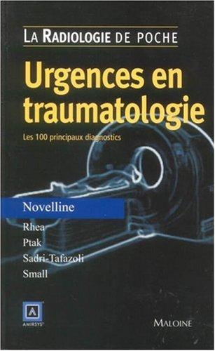Urgences en traumatologie (French Edition): Robert-A Novelline