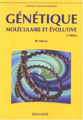 Génétique moléculaire et évolutive (French ...