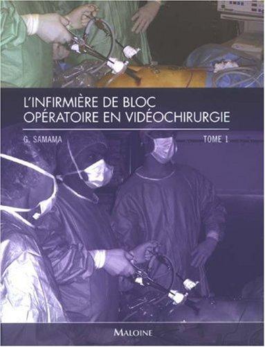 9782224029739: L'infirmière de bloc opératoire en vidéochirurgie : Tome 1