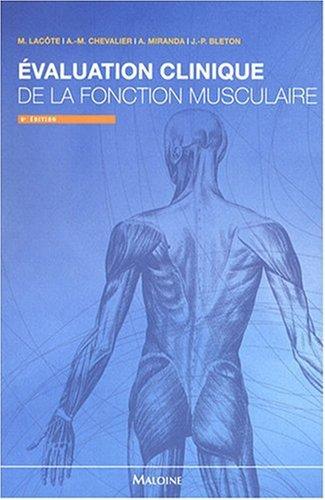 Evaluation clinique de la fonction musculaire: Anne-Marie Chevalier; Alain