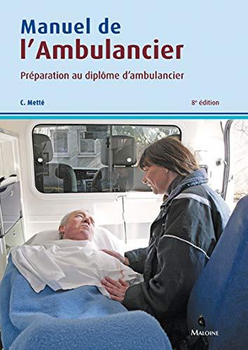 manuel de l'ambulancier, 8e edition: Colette Metté