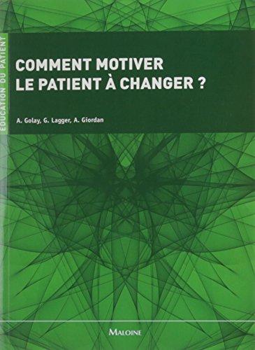 COMMENT MOTIVER LE PATIENT A CHANGER: GOLAY / LAGGER / GIO