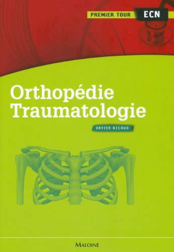 Orthopédie-traumatologie (French Edition): Xavier Ricaud
