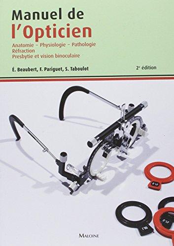 9782224032234: Manuel de l'opticien : Anatomie, physiologie, pathologie