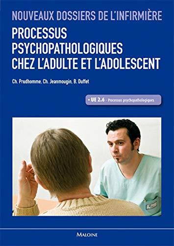 Processus psychopathologiques chez l'adulte et l'adolescent: Béatrice Duffet, Chantal ...