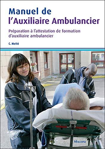9782224032838: Manuel de l'auxiliaire ambulancier : Préparation à l'attestation de formation d'auxiliaire ambulancier