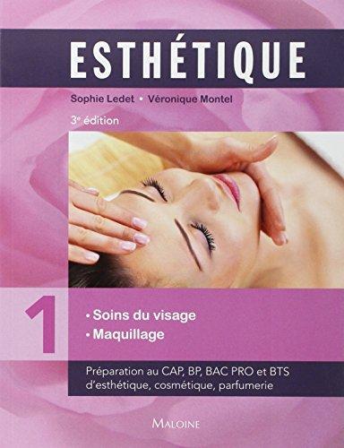 Esthétique : Volume 1, Soins du visage maquillage: Sophie Ledet, Véronique Montel