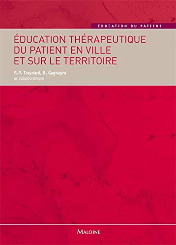 Education Therapeutique du Patient en Ville et Sur le Territoire: Pierre-Yves Traynard, R�mi ...