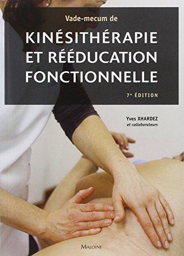 Vade-mecum de kinésithérapie et rééducation fonctionnelle : Techniques,...