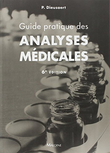 GUIDE PRATIQUE DES ANALYSES MEDICALES 6E: DIEUSAERT -NED 2015-
