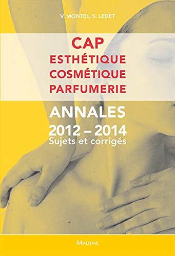 9782224034115: Cap esthetique, cosmetique, parfumerie. annales 2012-2014 sujets et corriges