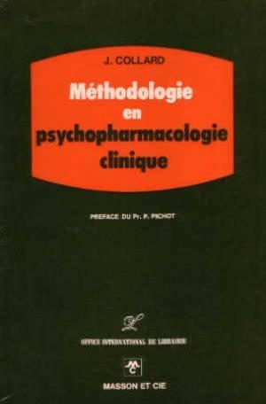 Methodologie en psychopharmacologie clinique, (French Edition): Collard, J