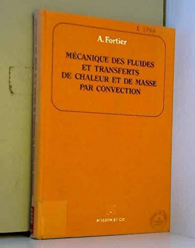 9782225399084: Mecanique des fluides et transferts de chaleur et de masse par convection (French Edition)