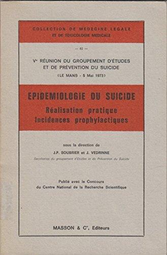 9782225414602: Epidemiologie du suicide / r�alisation pratique, incidences prophylactiques
