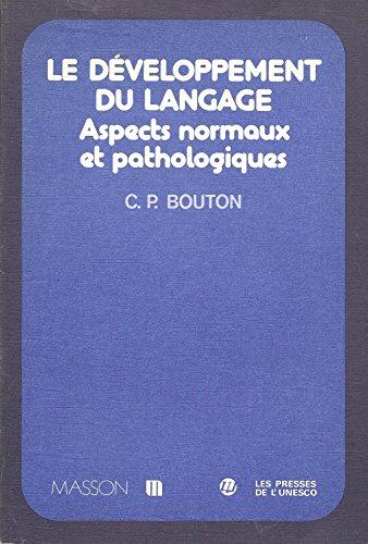 Le De?veloppement du langage: Aspects normaux et: Bouton, Charles P
