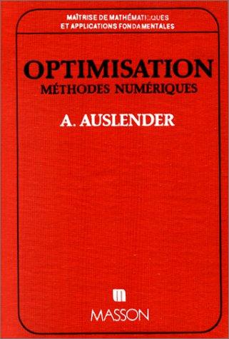 9782225429002: Optimisation: Méthodes numériques (Maîtrise de mathématiques et applications fondamentales) (French Edition)
