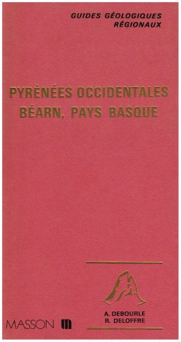 9782225441325: Pyrenees occidentales, Bearn, Pays basque (Guides geologiques regionaux) (French Edition)