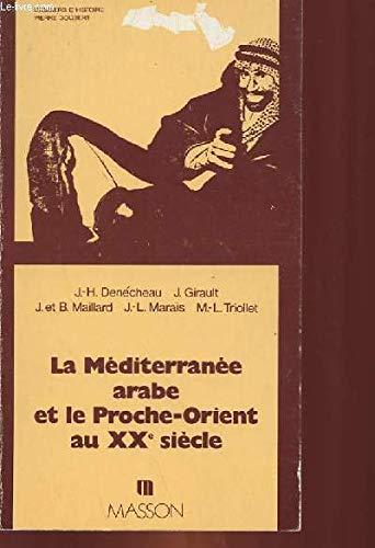 9782225442209: La Méditerranée arabe et le Proche-Orient au XXe siècle (Dossier d'histoire Pierre Goubert) (French Edition)