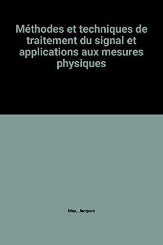 9782225455407: Methodes et techniques de traitement du signal et applications aux mesures physiques: Principes et appareillages de traitement en temps reel (French Edition)