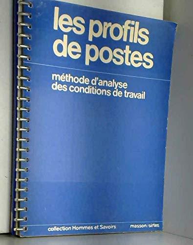 9782225457272: Les profils de postes: Methode d'analyse des conditions de travail (Collection Hommes et savoirs) (French Edition)