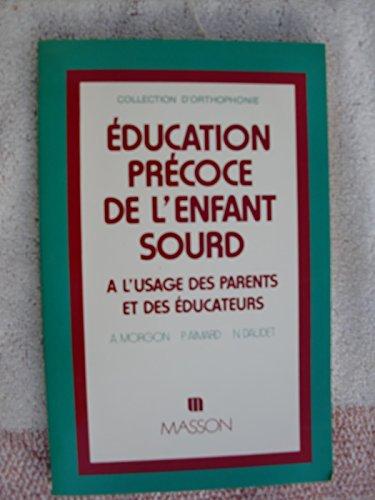 Education précoce de l'enfant sourd à l'usage: Alain Morgon Paule