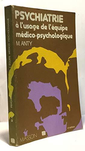9782225465208: Psychiatrie a l usage de l equipe medico psychologique