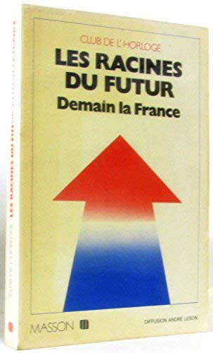 Les Racines du futur: Demain la France: Club de l'Horloge