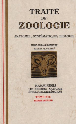 9782225584985: Traité de zoologie : mammifères systèmatique éthologie, tome 17, volume 1