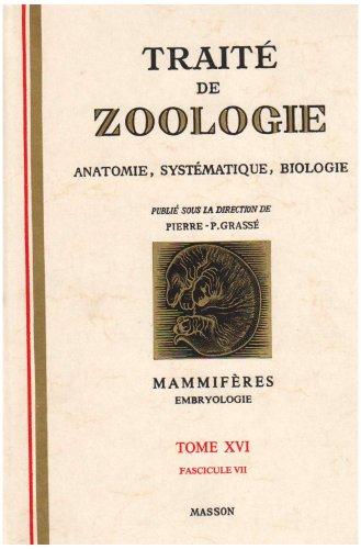 9782225626784: Traité de zoologie : embriologie, anatomie systématique et biologie, tome 16, volume 7