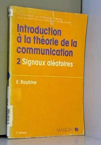 9782225634604: Introduction a la theorie de la communication t2 signaux aleatoires