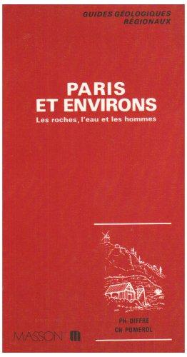 9782225641190: Guides géologiques : Paris et environs - Les roches, l'eau et les hommes