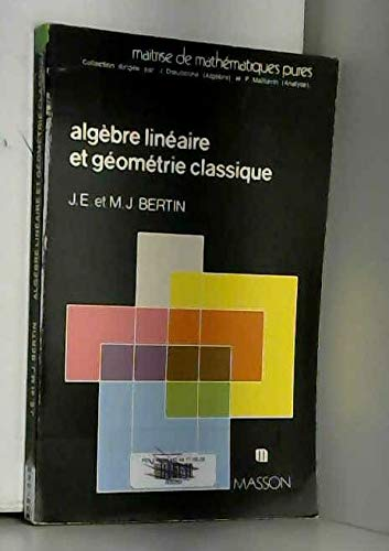 9782225666933: ALGEBRE LINEAIRE ET GEOMETRIE CLASSIQUE