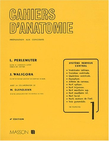 9782225669682: Cahier d'anatomie : Tome 1, Système nerveux central