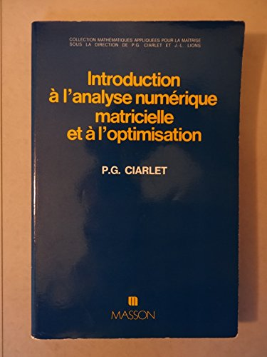 9782225688935: Introduction a l'Analyse Numerique Matricielle et a l'Optimisation