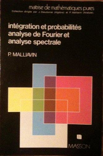9782225690587: Int�gration et probabilit�s, analyse de Fourier et analyse spectrale (Collection Ma�trise de math�matiques pures)