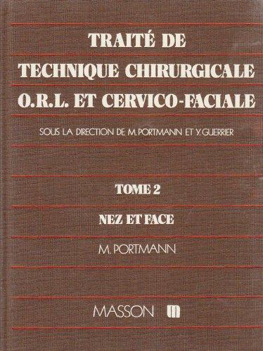 9782225746802: Traité de technique chirurgicale ORL et cervico-faciale. Nez et face, tome 2