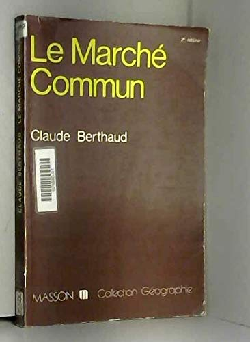 9782225751851: Le Marché commun (Collection Géographie) (French Edition)