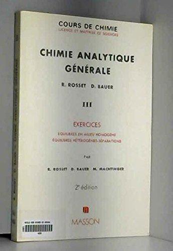 9782225758232: Cours de chimie analytique générale : 03 : Exercices - Equilibres en milieu homogène - Equilibres hétérogènes - Réparations