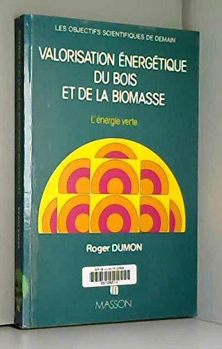 LA VALORISATION ENERGETIQUE DU BOIS ET DE: Charles-Henri Dumon