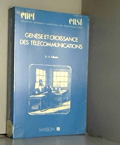 GENESE ET CROISSANCE DES TELECOMMUNICATIONS.: LIBOIS L.J.
