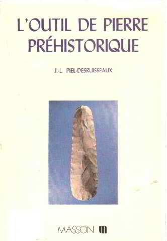 Jean-Luc Piel-Desruisseaux: L'outil de pierre