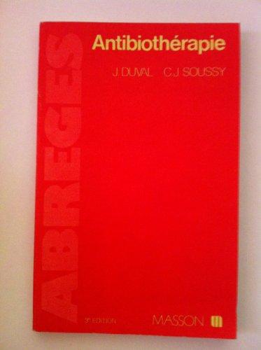 9782225805677: Antibioth�rapie : Bases bact�riologiques pour l'utilisation des antibiotiques (Abr�g�s de m�decine)
