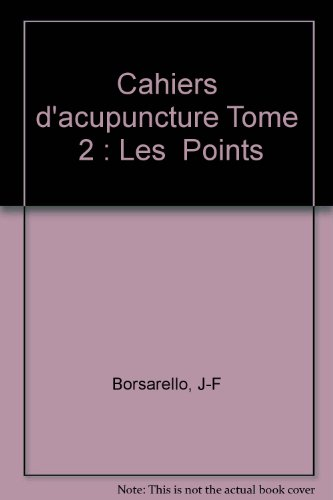 9782225807558: Cahiers d'acupuncture Tome 2 : Les Points