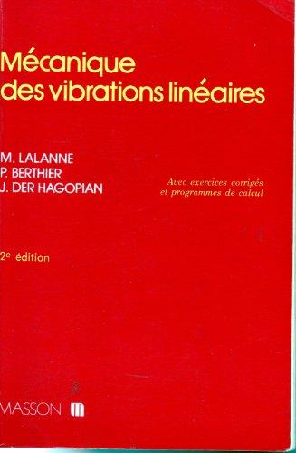 Mécanique des vibrations linéaires. Avec exercices corrigés et programmes de ...