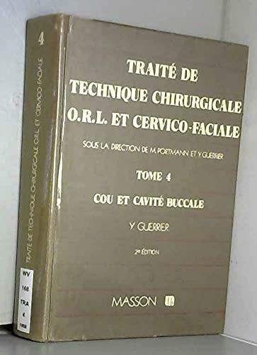 9782225810831: Traité de technique chirurgicale ORL et cervico-faciale. Cou et cavité buccale, tome 4