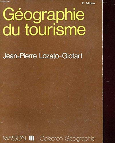 G?ographie du tourisme : De l'espace regard?: n/a