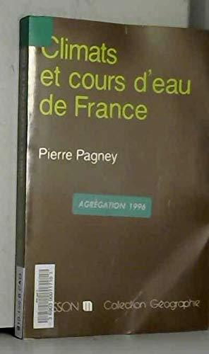 9782225814143: Climats et cours d'eau de France (Collection Geographie) (French Edition)