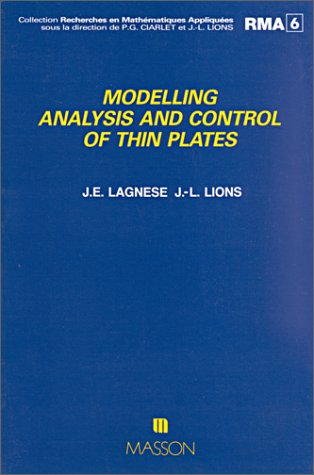 Modelling Analysis and Control of Thin Plates (Recherches en mathematiques appliquees): J. Lagnese;...