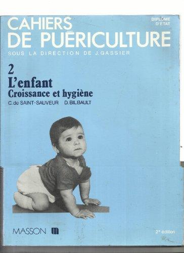 L'Enfant, croissance et hygiène